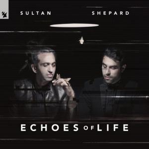 Sultan + Shepard - Echoes Of Life PREMIERA: 31.01.2020