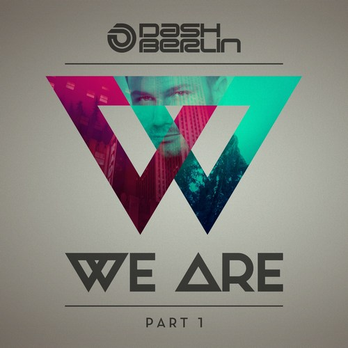 Dash Berlin - We Are Part 1