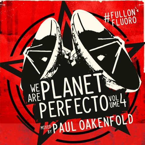 Paul Oakenfold - We Are Planet Perfecto Vol 04