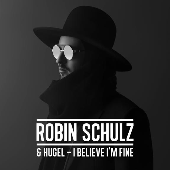 robin schulz i believe im fine single album uncovered hugel
